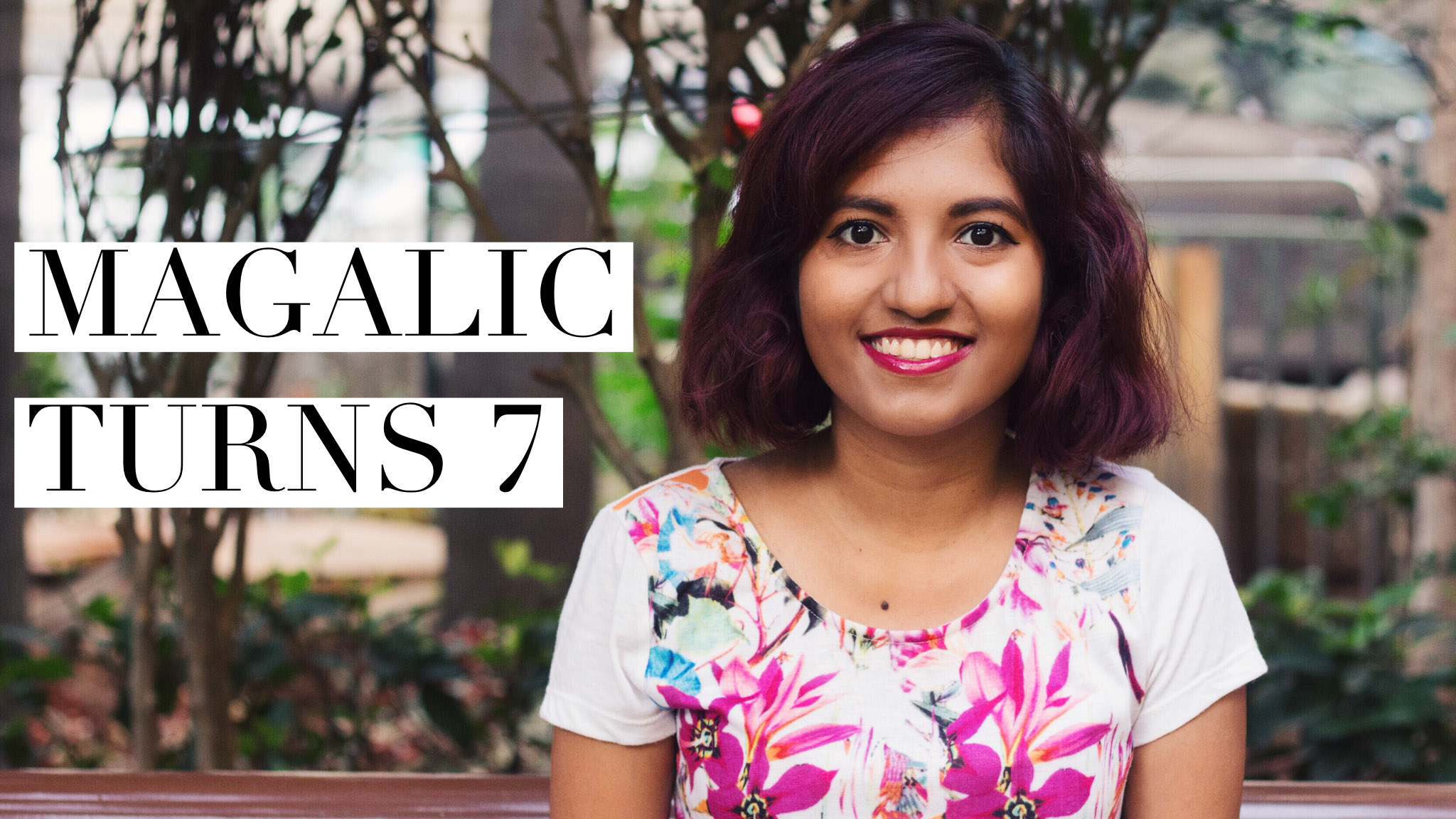 #MagalicTurns7 Video Announcement | Magali Vaz Blog 7th Anniversary