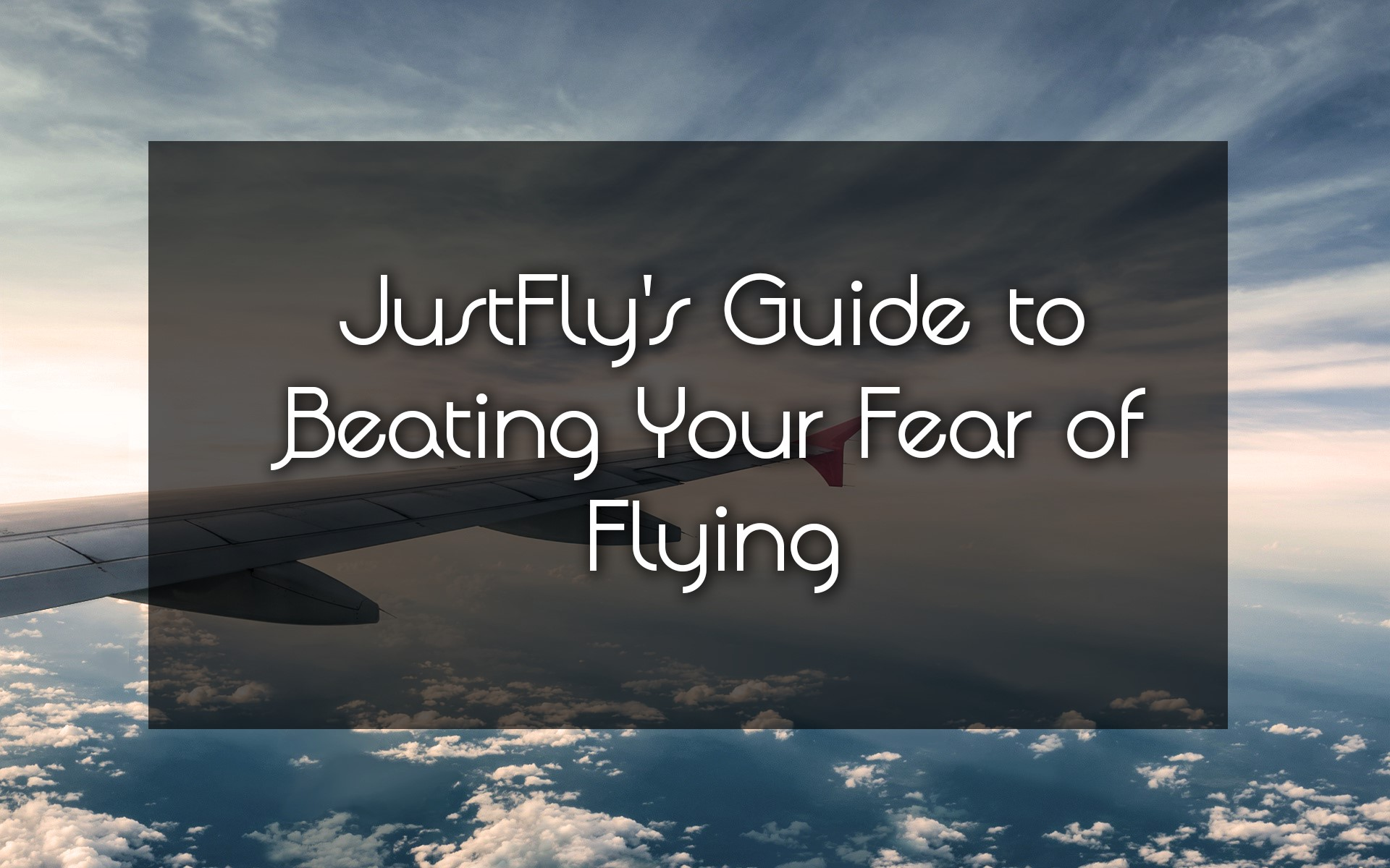 Beating Your Fear of Flying